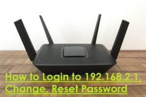 How to Login to 192.168.2.1, Change, Reset Password