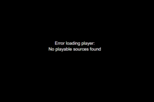 Error Loading Player No Playable Sources Found